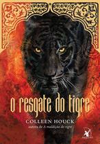 O resgate do tigre - Colleen Houck - Arqueiro
