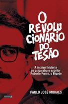 O revolucionário do tesão - Pasavento -