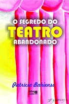 O Segredo do Teatro Abandonado - Litteris Editora