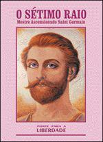 O Sétimo Raio Mestre ascensionado Saint Germain - Ponte para a liberdade