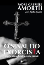 O sinal do exorcista - pe. gabriele amorth - Armazem