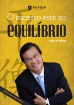 O Sucesso está no Equílibrio - Trevisan Editora -
