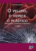 O veludo, o vidro e o plástico - Eduff -