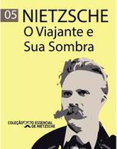 O viajante e sua sombra: Col. O essencial de Nietzsche - Pocket - Escala