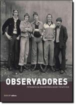 Observadores: Fotógrafos da Cena Britânica de 1930 Até Hoje - Sesi