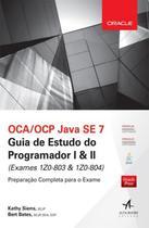 Oca/ocp java se 7 - guia de estudo do programador 1 e 2 - Alta Books