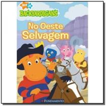 Oeste selvagem, no - colecao backyardigans - Fundamento