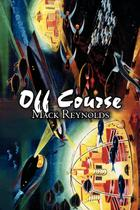 Off Course by Mack Reynolds, Science Fiction, Fantasy - Alan rodgers books