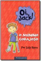 Oi, Jack!: O Menino Corajoso - Fundamento