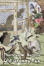 Old Granny Fox by Thornton Burgess, Fiction, Animals, Fantasy & Magic - Alan rodgers books -