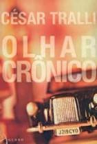 Olhar cronico - Globo -