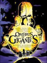 Ombros de gigantes - historia da astronomia em quadrinhos - Devir
