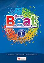 ON THE BEAT TEACHER'S BOOK PACK-(1) 2016 Ron Martinez, Catherine McBeth, Silvia Carolina Tiberio - Macmillan