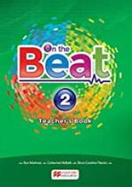 ON THE BEAT TEACHER'S BOOK PACK-(2) 2016 Ron Martinez, Catherine McBeth, Silvia Carolina Tiberio, Viviane Kirmeliene - Macmillan