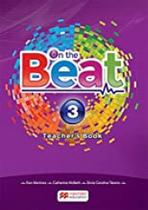 ON THE BEAT TEACHER'S BOOK PACK-(3) 2016 Ron Martinez, Catherine McBeth, Silvia Carolina Tiberio, Viviane Kirmeliene - Macmillan