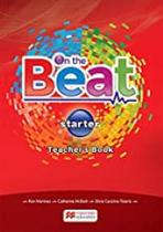 ON THE BEAT TEACHER'S BOOK PACK-(STARTER) 2016 Ron Martinez, Catherine McBeth, Silvia Carolina Tiberio - Macmillan -