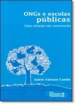 Ongs e Escolas Públicas: Uma Relação em Construção - Vol.2 - Série Cidadania Planetária - Instituto Paulo Freire