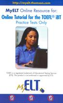 Online tutorial for the toefl ibt - practice tests only - Cengage elt