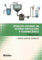 OPERACOES UNITARIAS EM SISTEMAS PARTICULADOS E FLUIDOMECANICOS - 3ª ED - Edgard Blucher -