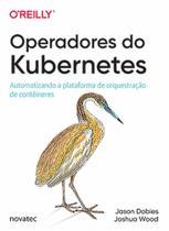 Operadores do Kubernetes - Novatec Editora