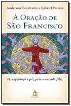 Oracao de sao francisco, a: fe, esperanca e paz pa - Sextante