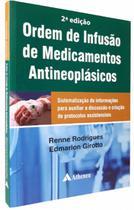 Ordem De Infusão De Medicamentos Antineoplasicos - Editora Atheneu