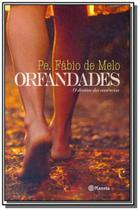 Orfandades: o destino das ausencias - edicao exclu - Planeta do brasil - grupo planeta