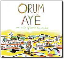 Orum aye: um mito africano da criacao - Scipione -