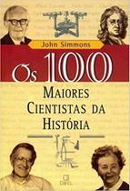 Os 100 Maiores Cientistas da História - Difel