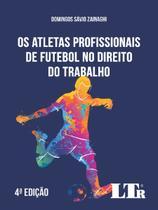 Os Atletas Profissionais De Futebol No Direito Do Trabalho - Ltr -