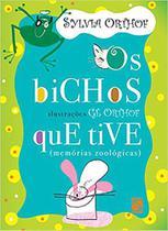 Os bichos que tive: memórias zoológicas - Sylvia Orthof - Editora Salamandra