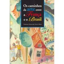 Os Caminhos da Arte Entre a França e o Brasil - Pinakotheke -