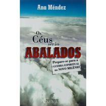 Os Céus Serão Abalados, Ana Mendez Ferrel - Danprewan -