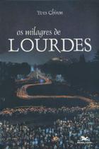 Os Milagres de Lourdes - Yves Chiron - Armazem