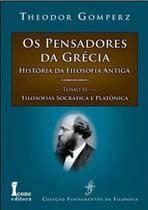 Os Pensadores da Grécia. História da Filosofia Antiga. Filosofias Socrática e Platônica - Tomo II - Ícone