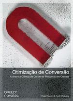 Otimização de Conversão - A Arte e a Ciência de Converter Prospects em Clientes - Novatec Editora