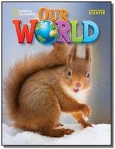 Our World Starter (BRE) - Student s Book - Cengage -