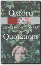 Oxford concise dictionary of quotations -