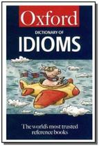Oxford dictionary of idioms -