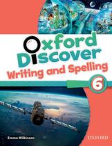 Oxford discover 6 writing spelling bk - 1st ed - Oxford university
