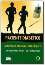 Paciente diabetico: cuidados em educacao e esporte - Medbook