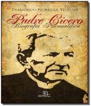 Padre cicero: biografia psicanalitica - Escrituras