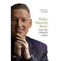 Padre Marcelo Rossi: Uma vida dedicada a Deus - Livro