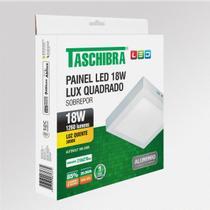 Painel led lux sobrepor quadrado 18w 3000k - Taschibra