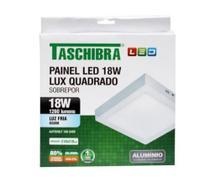 Painel led quadrado de sobrepor 18w lux bivolt taschibra 6500k luz branca -