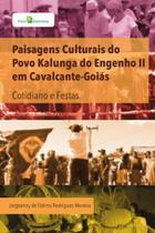 Paisagens culturais do povo kalunga do engenho ii em cavalcante-goias - Paco editorial -