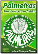 Palmeiras seus herois e suas glorias - Pini -