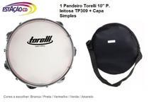 Pandeiro TP309 Torelli 10'' Injetado P.Leitosa +Capa simples -
