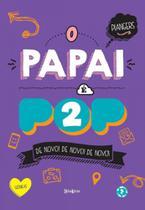 Papai e pop, o - v. 02 - Belas Letras