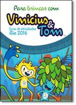 Para Brincar com Vinicius e Tom - Livro de Atividades Rio 2016 - Leya - Casa Da Palavra